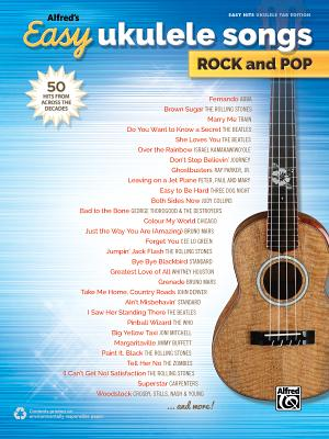 Alfred's Easy Ukulele Songs -- Rock & Pop: 50 Hits from Across the Decades Cover Image