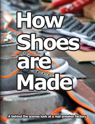 How Shoes are Made: A behind the scenes look at a real sneaker factory Cover Image