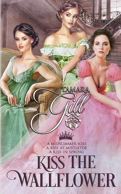 Kiss the Wallflower: Books 1-3 Cover Image