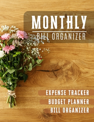 Monthly Bill Organizer: Bill organizer budget book - Weekly Expense Tracker Bill Organizer Notebook for Business or Personal Finance Planning Cover Image