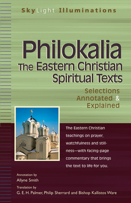 Philokalia--The Eastern Christian Spiritual Texts: Selections Annotated & Explained (SkyLight Illuminations) Cover Image