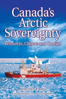 Canada's Arctic Sovereignty: Resources, Climate and Conflict Cover Image