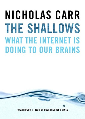 The Shallows: What the Internet Is Doing to Our Brains [With Earbuds] Cover Image