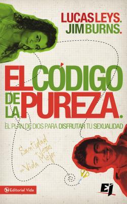 El Código de la Pureza: El Plan de Dios Para Disfrutar Tu Sexualidad (Especialidades Juveniles) Cover Image