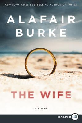 The Wife: A Novel of Psychological Suspense Cover Image