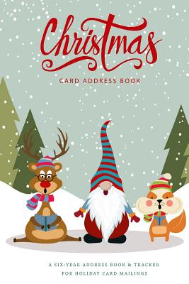 Christmas Card Address Book: A Six-Year Card List Tracker for Holiday Christmas Cards You Send and Receive, Christmas Card Record Book, Address Boo Cover Image
