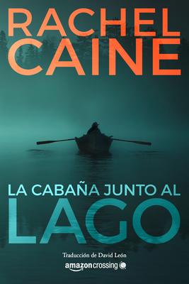 La Cabaña Junto Al Lago (Stillhouse Lake #1) Cover Image