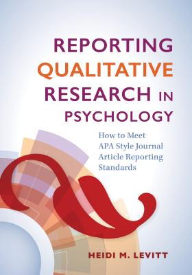Reporting Qualitative Research in Psychology: How to Meet APA Style Journal Article Reporting Standards Cover Image