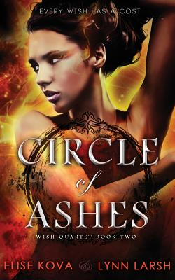 Cover for Circle of Ashes (Wish Quartet #2)