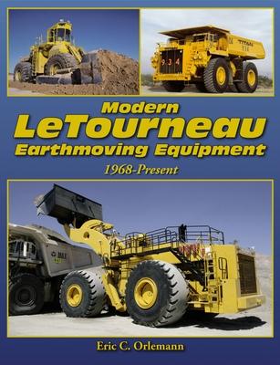 Modern LeTourneau Earthmoving Equipment: 1968 - Present Cover Image