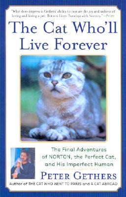 The Cat Who'll Live Forever: The Final Adventures of Norton, the Perfect Cat, and His Imperfect Human Cover Image