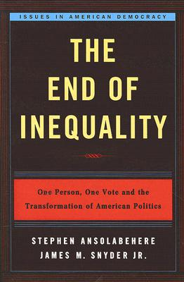The End of Inequality: One Person, One Vote and the Transformation of American Politics Cover Image