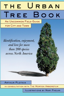 The Urban Tree Book: An Uncommon Field Guide for City and Town Cover Image
