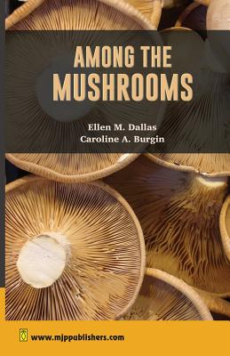 Among The Mushrooms: A Guide for Beginners Cover Image