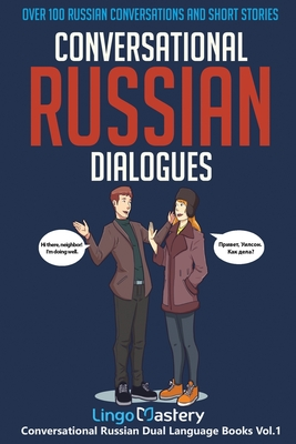 Conversational Russian Dialogues: Over 100 Russian Conversations and Short Stories Cover Image