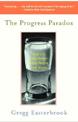 The Progress Paradox: How Life Gets Better While People Feel Worse Cover Image