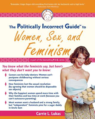 The Politically Incorrect Guide to Women, Sex and Feminism Cover