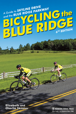 Bicycling the Blue Ridge: A Guide to Skyline Drive and the Blue Ridge Parkway Cover Image