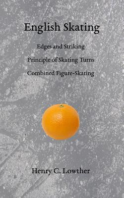 English Skating: Edges and Striking; Principle of Skating Turns; Combined Figure-Skating Cover Image
