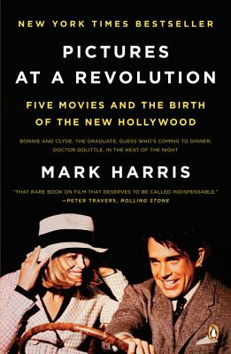 Pictures at a Revolution: Five Movies and the Birth of the New Hollywood Cover Image