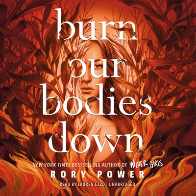 Burn Our Bodies Down Lib/E Cover Image