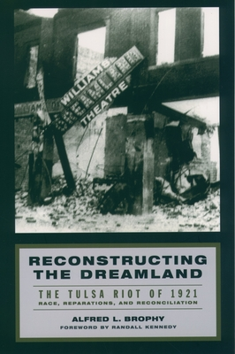 Reconstructing the Dreamland: The Tulsa Riot of 1921: Race, Reparations, and Reconciliation Cover Image