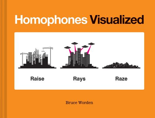 Homophones Visualized: (Book Lover Gift, Nerdy Word and Wordplay Book) Cover Image