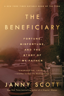 The Beneficiary: Fortune, Misfortune, and the Story of My Father Cover Image