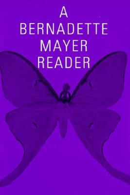A Bernadette Mayer Reader Cover Image