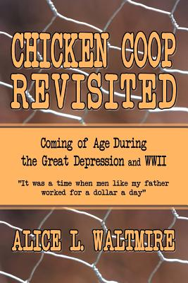 Chicken COOP Revisited: Coming of Age During the Great Depression and WWII Cover Image