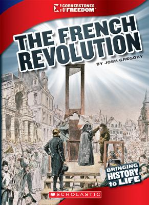 The French Revolution (Cornerstones of Freedom: Third Series) (Library Edition) Cover Image