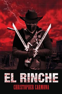 El Rinche: The Ghost Ranger of the Rio Grande Cover Image