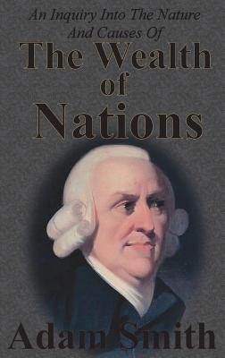 An Inquiry Into The Nature And Causes Of The Wealth Of Nations: Complete Five Unabridged Books Cover Image