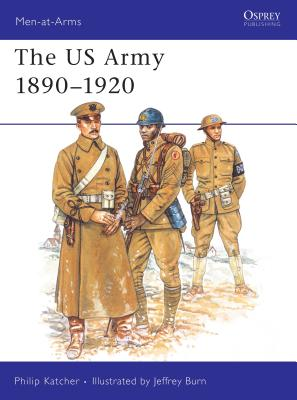 The US Army 1890–1920 (Men-at-Arms) Cover Image