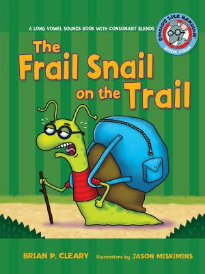 #4 the Frail Snail on the Trail: A Long Vowel Sounds Book with Consonant Blends (Sounds Like Reading (R) #4) Cover Image
