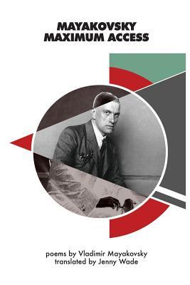 Mayakovsky Maximum Access: Selected Poems Cover Image