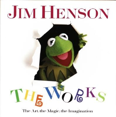 Jim Henson: The Works: The Art, the Magic, the Imagination Cover Image