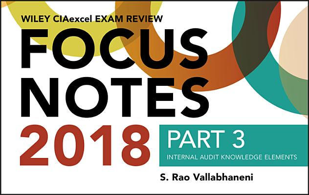 Wiley Ciaexcel Exam Review 2018 Focus Notes, Part 3: Internal Audit Knowledge Elements Cover Image
