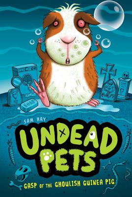Gasp of the Ghoulish Guinea Pig #7 (Undead Pets #7) Cover Image