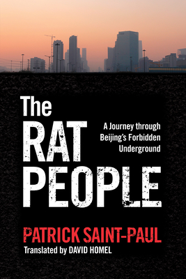 The Rat People: A Journey Through Beijing's Forbidden Underground Cover Image