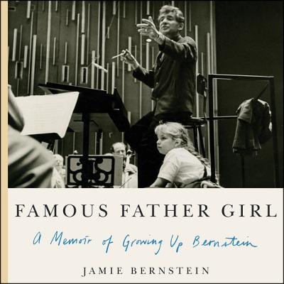 Famous Father Girl Lib/E: A Memoir of Growing Up Bernstein Cover Image
