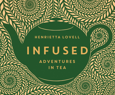 Infused: Adventures in Tea Cover Image