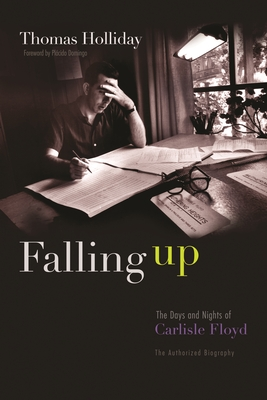 Falling Up: The Days and Nights of Carlisle Floyd, the Authorized Biography Cover Image