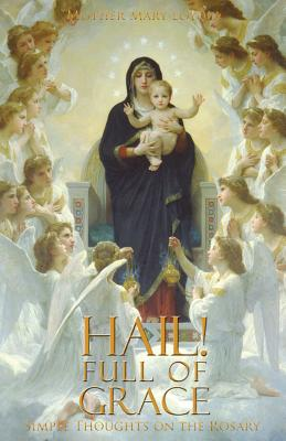 Hail! Full of Grace: Simple Thoughts on the Rosary Cover Image