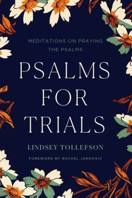 Psalms for Trials: Meditations on Praying the Psalms Cover Image