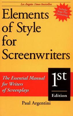 Elements of Style for Screenwriters: The Essential Manual for Writers of Screenplays Cover Image