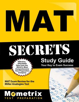 Mat Secrets Study Guide: Mat Exam Review for the Miller Analogies Test Cover Image