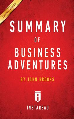 Summary of Business Adventures: by John Brooks - Includes Analysis Cover Image