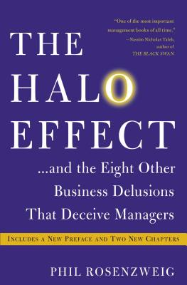 The Halo Effect... and the Eight Other Business Delusions That Deceive Managers Cover Image