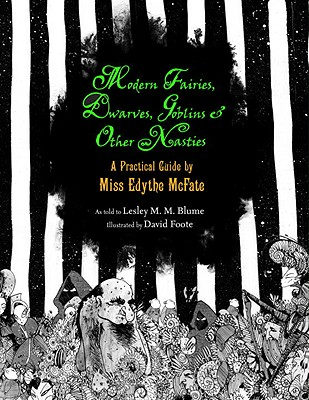 Modern Fairies, Dwarves, Goblins & Other Nasties: A Practical Guide by Miss Edythe McFate Cover Image